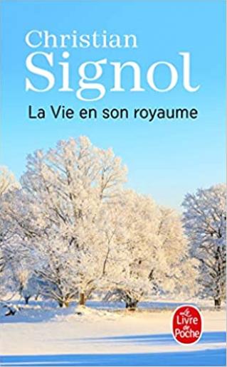 """Club de lecture : Marque-page 58 : """" La vie en son royaume """" de Christian Signol"""