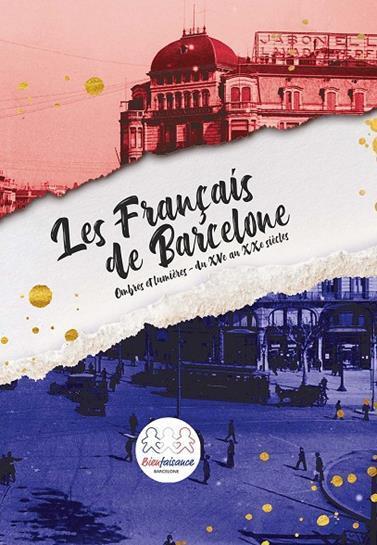 """Dédicace  """"Les français de Barcelone, Ombres et lumières, du Xème siècle au Xème siècle"""" de la Bienfaisance française"""