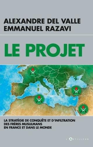 """Présentation du livre : """"Le projet""""  d'Alexandre Del Valle et Emmanuel Razavi, grands reporters"""