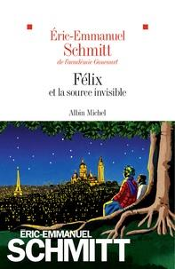 LE CYCLE DE L'INVISIBLE - FÉLIX ET LA SOURCE INVISIBLE  | 9782226440013 | SCHMITT, ERIC-EMMANUEL