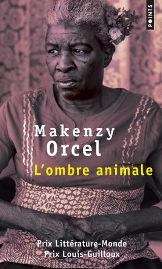 """Cycle de littérature haïtienne : Ochan pou Ayiti! """"L'ombre animale"""" de Makenzy Orcel"""