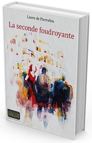 Présentation du livre « La Seconde foudroyante (une histoire d'expat) » de Laure de Pierrefeu