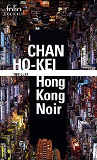 """Club de lecture Jaime le noir  61 : """"Hong Kong Noir"""" de Chan Ho-kei à 12h et 19h"""