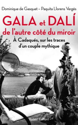 """Présentation du livre  """" Gala et Dali, de l'autre côté du miroir"""""""