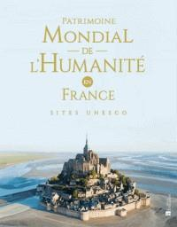 PATRIMOINE MONDIAL DE L'HUMANITÉ EN FRANCE - SITES UNESCO | 9782862537825 | LEGENTIL, ELISE