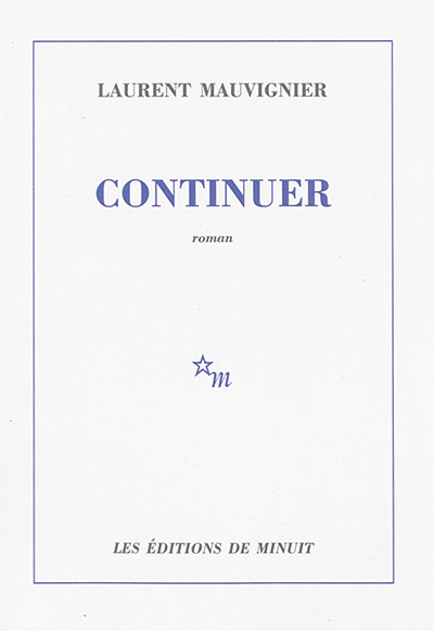 CONTINUER | 9782707329837 | LAURENT MAUVIGNIER
